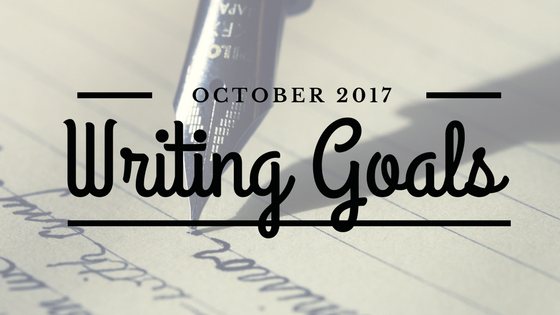 Writing Goals- October 2017
